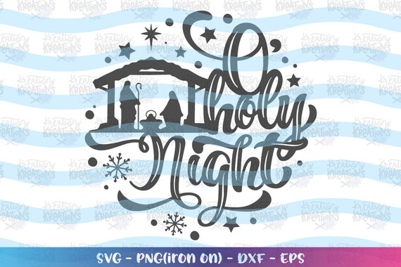 Christmas Nativity Svg O Holy Night Svg Christmas Quote Etsy