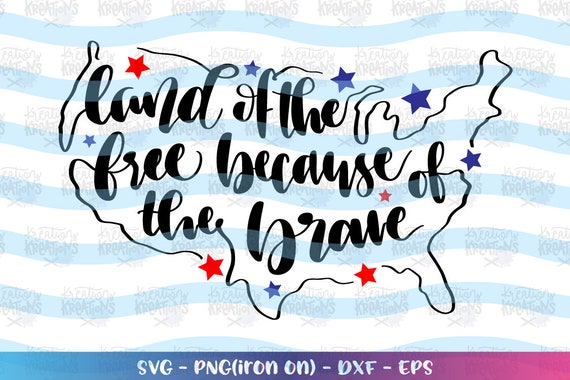 Land Of The Free Because Of The Brave Svg Hand Drawn Lettered Etsy