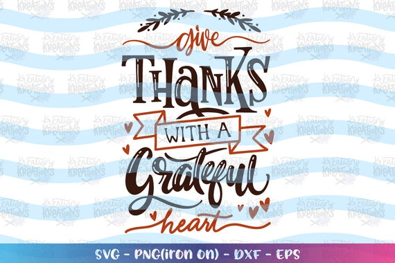 View Give Thanks With A Grateful Heart – Svg, Dxf, Eps Cut File DXF