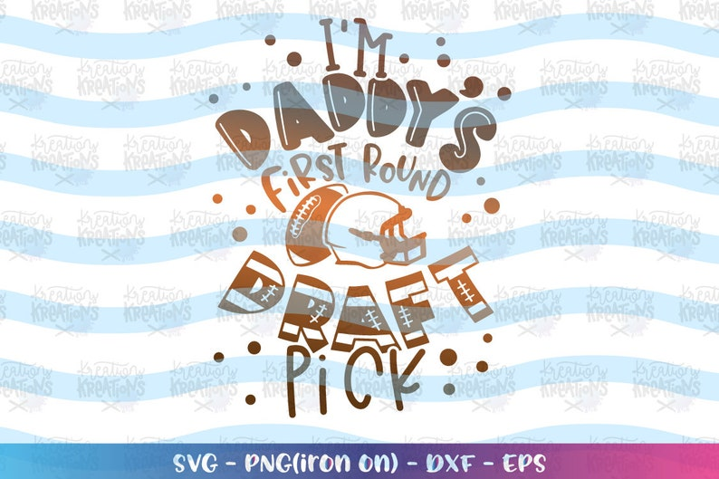 I'm Daddy's first round Draft Pick SVG football svg image 0