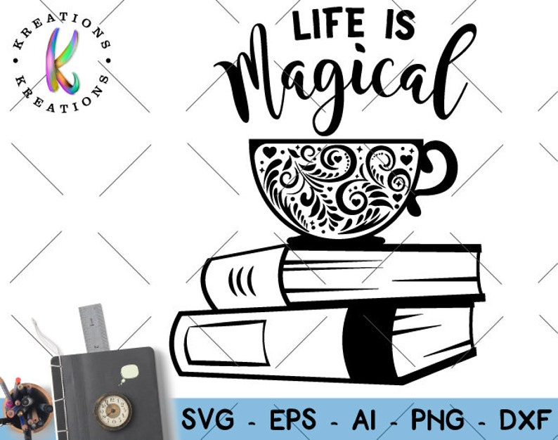 Books And Tea Coffee Life Is Magical Svg Book Quotes Saying Etsy