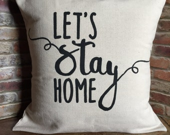 Let's Stay Home Pillow Cover, Let's Stay Home, Canvas Pillow Cover, Pillow Sham, Throw Pillow Cover, Housewarming Gift,  16x16, 18x18, gift