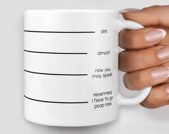 Shhh, almost, now you may speak, never mind time to poop mug - Christmas mug - Funny mug - Rude mug - Mug cup 4P123