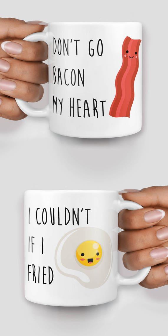 Don't go bacon my heart, I couldn't if I fried mug - Christmas mug - Funny mug - Rude mug - Mug cup 4P037