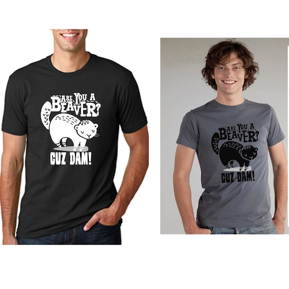 Cuz Dam Awesome Beaver Mens T-Shirt are You A Beaver