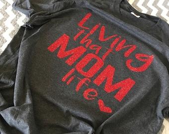 Living That Mom Life Tee-TShirt-Mom-Working Mom-Mom Life-Kids