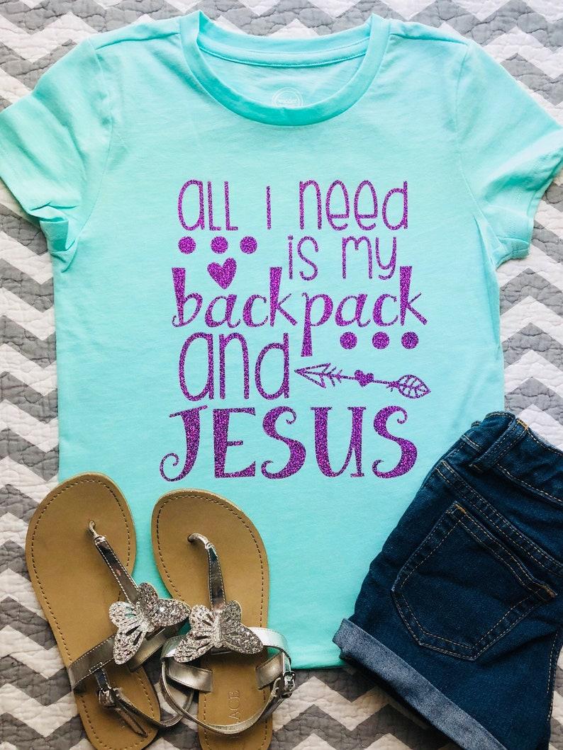 d752211115e0 All I Need is My Backpack and Jesus Kids Tee- Kids Shirt-Church-Walk in  Faith-School Shirt- Back to School Tee-Backpack and Jesus