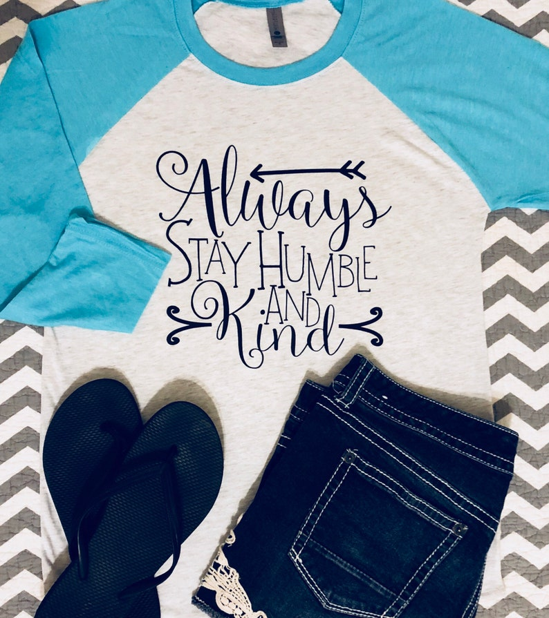 Always Stay Humble and Kind Baseball Tee-3/4 sleeve-church-country-southern  grace-hospitality