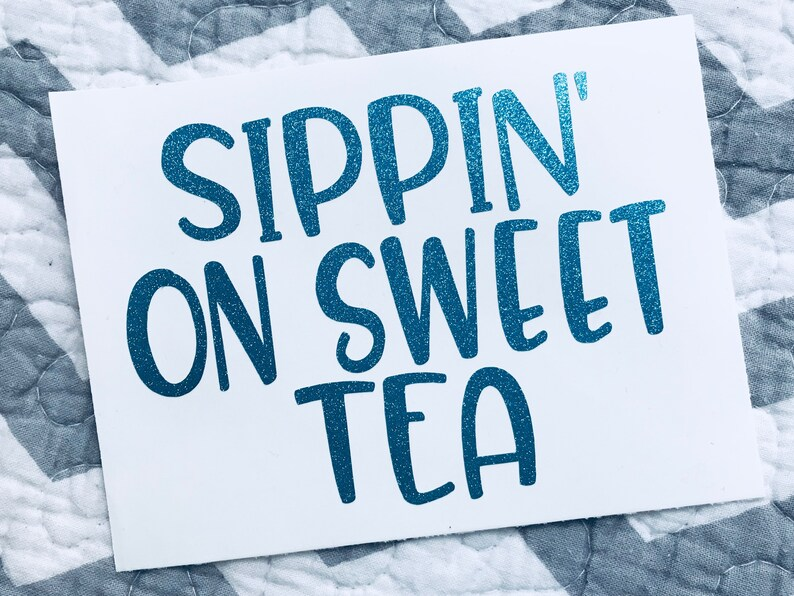 7e93db705df Sippin on Sweet Tea Decal-Southern Sweet   Etsy