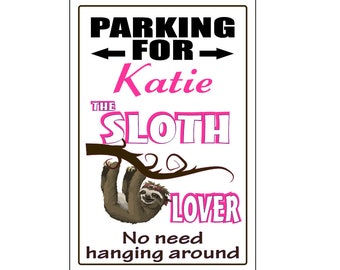 Personalized Sloth Lover Parking Sign -Add Name- Free Shipping
