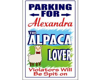 Personalized Alpaca Lovers Parking Sign -Add Name- Free Shipping