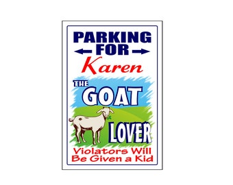 Personalized Goat Lover Parking Sign -Add Name- Free Shipping
