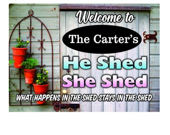 Personalized He Shed She Shed Sign Shed Door