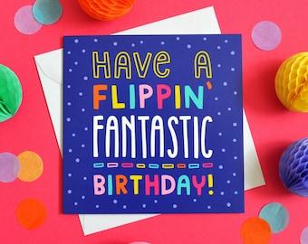 Flippin Fantastic Birthday Card, Cute Birthday Card, Birthday Card For Friend, Sweet Birthday Card, Unique Cards, Colourful Birthday Cards