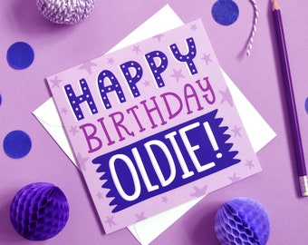 Happy Birthday Oldie, Birthday Card, Funny Birthday Card, Old Birthday Card, Card For Dad, Card For Mum, Rude Birthday Card, Card For Friend