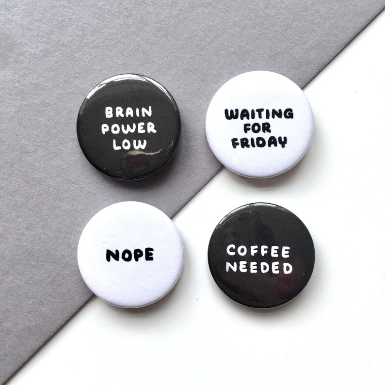 Funny Badge Pack, Nope Button Badges, Funny Pin Badges, Coffee / Nope /  Brain Power Low / Waiting For Friday, Mini Badges, Coffee Pin Badge