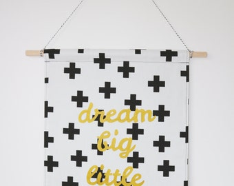 dream big little one fabric wall banner