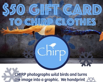 50 Dollar Gift Certificate to Chirp Clothes