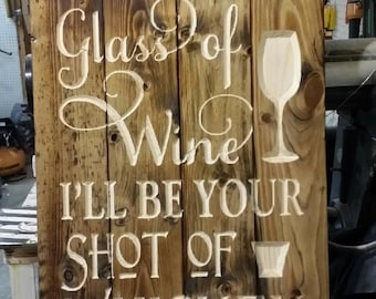 Youll Be My Glass of Wine Ill Be Your Shot Of Whiskey Wedding Anniversary Gift Rustic Western Decor Living Room Bedroom Fathers Day