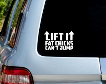 38af7ce1 lift it fat chicks can't jump funny decal - permanent vinyl decal - bumper  sticker - window decal - laptop decal -electronics decal