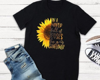 9e5976db In a world full of roses be a sunflower watercolor t shirt - inspirational  tee - boho chic t shirt - funny t shirt sayings - gifts for her