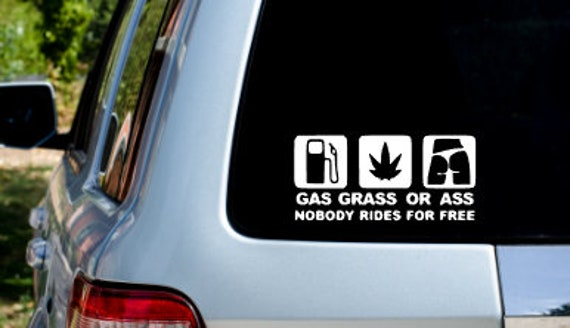 Buy 5 Get 10 Gas,Grass Or Ass Funny Car sticker Buy 2 Get 3 Buy 3 Get 5