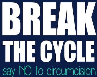Break the Cycle - Say NO to Circumcision Vinyl Stickers