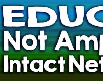 Education, Not Amputation Bumper Sticker