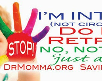 STOP! I'm Intact Do Not Retract Stickers