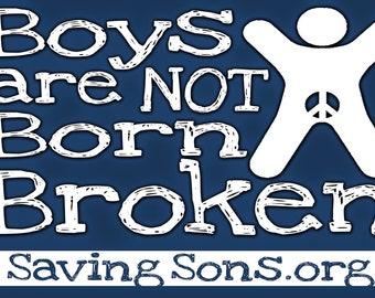 Boys are NOT Born Broken Intact Rally Sign