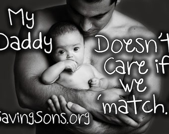 My Daddy Doesn't Care if We 'Match' Intact Rally Sign