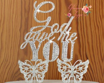 God gave me You in gorgeous silver crystal rhinestone wedding cake topper plus 2 gorgeous crystal rhinestone butterflies