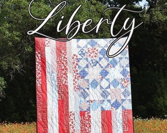 Liberty Quilt Pattern by Running Doe Quilts for Villa Rosa Designs - Uses Fat Quarters