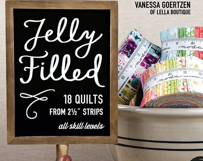 """Jelly Filled Quilt Pattern Book - 18 Patterns using 2 1/2"""" strips"""