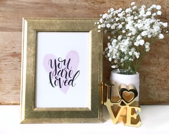 You are loved - Hand Lettering Print