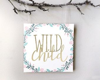 Wild Child - Flowers - Hand Lettering Print
