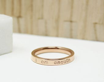 I am enough Ring + Inspirational Gift + Motivational Ring + Personalized Ring + Custom + Graduation + Rose Gold Ring + Stackable Mantra Ring