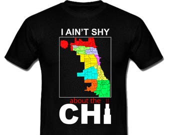 """Black Art, African American Art, """"I Ain't Shy About The Chi"""" T- Shirt"""