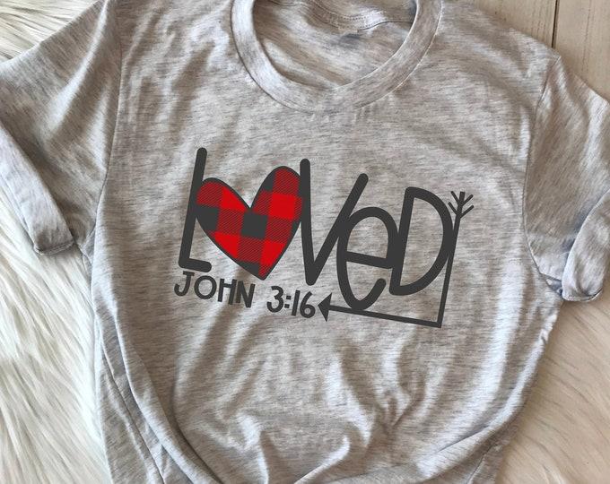 e13f942a9 Loved John 3:16 Crew Neck Tshirt   Love Shirt   Valentine's Day Tshirt