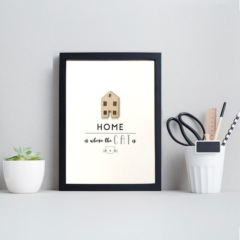 cac3c40021cb8 Cat Print for Home, New Home gift, Home wall art, Home is where the Cat is,  Housewarming present, Gift for Cat lovers, Scandi Wall art