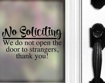 No Soliciting Decal | No soliciting We do not open the door to strangers | Do Not Disturb | Housewarming | Door Decal | No Soliciting Sign