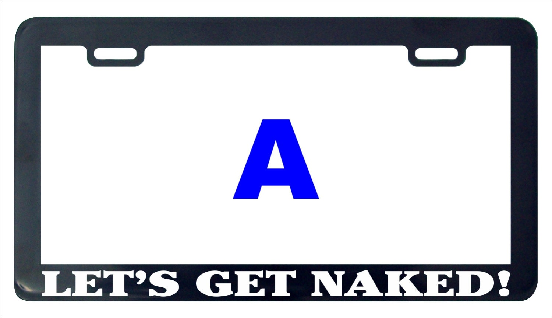 Let\'s get naked funny license plate frame | Etsy