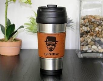 Leather Travel Mug, Leather Coffee Mug, Personalized Travel Mug, Personalized Mug, Coffee Mug, Custom Travel Mug --TM-RHLTH-WALTERWHITE2