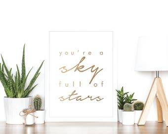 You're a sky full of stars - Rose Gold Foil Print - Minimalist