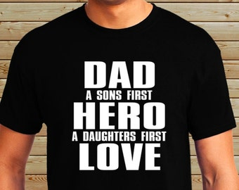 Dad A Sons First Hero A Daughters First Love - Personalized Custom Shirt - Father's Day Gift - Dad T-Shirt - Father's Day T-Shirt