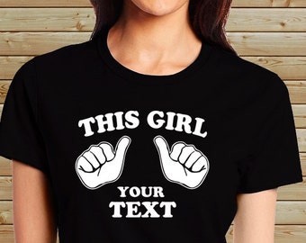 Personalized Custom Parody Shirt - This Girl Loves - Her Hustband - Her Boyfriend - Her School - Your City - Your State - Your Team