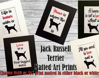 Jack Russell Terrier Silhouette Matted Art Print - 8x10 or 5x7 Home is Where The Dog Is - Life is Better with a Dog- Decorative Art Poster