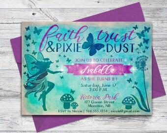 Printable Fairy Invitation Birthday, Enchanted Fairy Garden Party Invite, Faith Trust and Pixie Dust, 5x7 Digital File