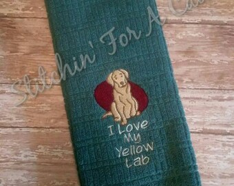 I love My Yellow Lab Kitchen Towel