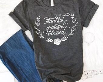 Thankful Shirt, Blessed T-Shirt, Blessed Shirt, Thankful Grateful Blessed Shirt, Gratitude Shirt, Women's T- Shirt, Fall Shirt, Mom Shirt